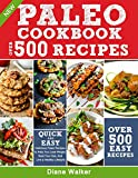 #6: PALEO DIET COOKBOOK FOR BEGINNERS: 500 Delicious Paleo Recipes to Help You Lose Weight, Heal Your Gut, And Live a Healthy Lifestyle (with Nutrition Facts)