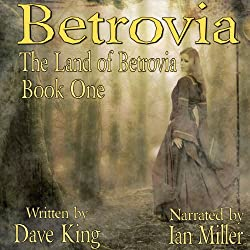 Betrovia: The First of Three of the Series Land of Betrovia