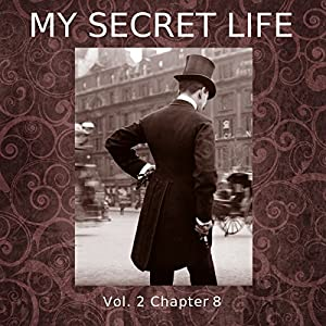 My Secret Life: Volume Two Chapter Eight Audiobook
