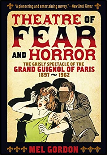 Amazon com: Theatre of Fear & Horror: Expanded Edition: The Grisly