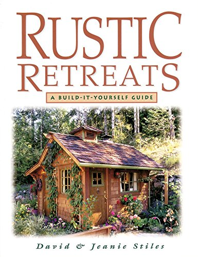 Cheap  Rustic Retreats: A Build-It-Yourself Guide