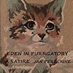 Eden in Purrgatory: A Satire | Jan Peregrine