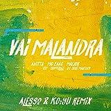 Vai Malandra (feat. Tropkillaz & DJ Yuri Martins, Alesso & KO:YU) [Remix]