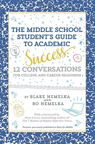 The Middle School Student's Guide to Academic Success: 12 Conversations for College and Career - Activity School Middle Guides