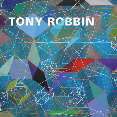 Read Online Tony Robbin: A Retrospective: Paintings and Drawings 1970-2010 PDF