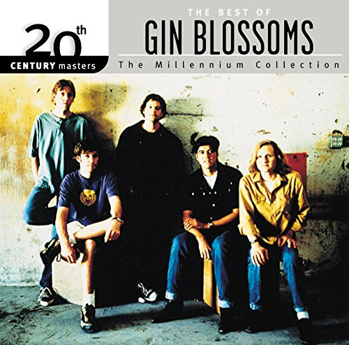 The Best Of Gin Blossoms 20th Century Masters The Millennium Collection