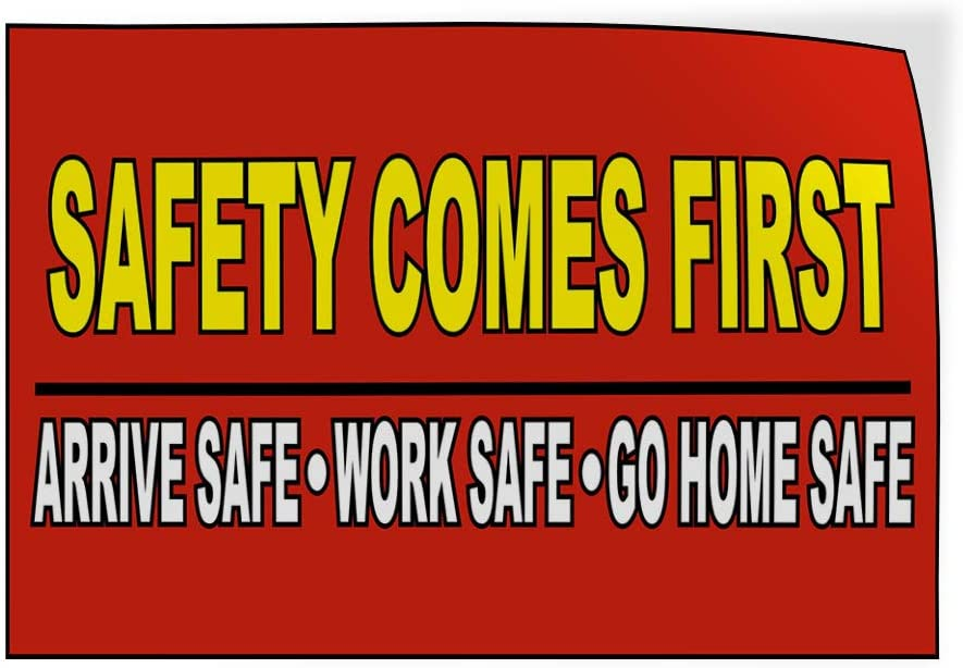 Decal Sticker Multiple Sizes Safety Comes First Red Yellow Lifestyle Safety Sign Outdoor Store Sign Red Set of 2 54inx36in