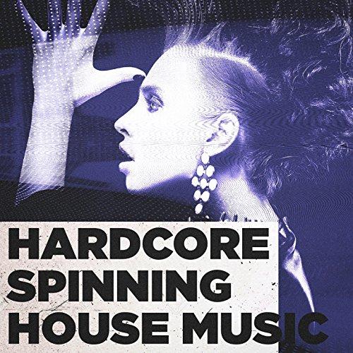 Hardcore Spinning House Music