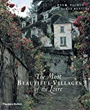 The Most Beautiful Villages of the Loire by Hugh Palmer (2001-11-05)