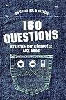160 Questions strictement réservées aux ados par Thomazeau