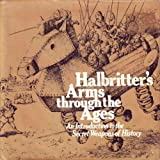 Halbritter's Arms Through the Ages, Kurt Halbritter, 0670359084
