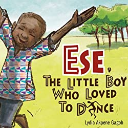Ese, the Little Boy Who Loved to Dance