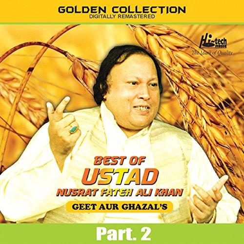 Best of Ustad Nusrat Fateh Ali Khan (Geet & Ghazal's) Pt. 2