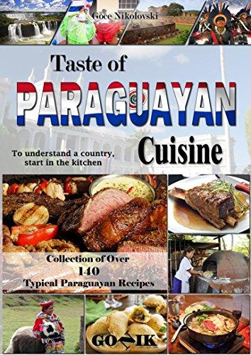Taste of Paraguayan Cuisine (Latin American Cuisine Book 9) by Goce Nikolovski