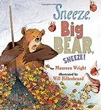 img - for Sneeze, Big Bear, Sneeze! book / textbook / text book