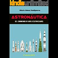 Astronáutica: el camino a las estrellas: Edición 2017