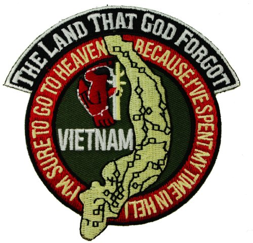 Vietnam The Land that God Forgot Sure to go to Heaven Spent Time in Hell Iron or Sew on embroidered Patch D38