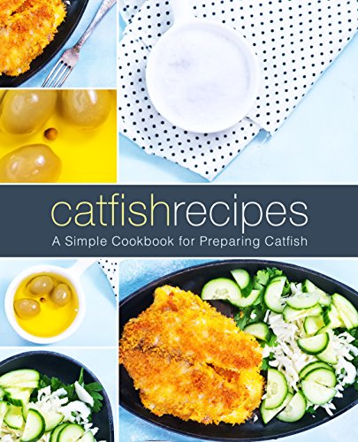 Catfish Recipes: A Simple Cookbook for Preparing Catfish by BookSumo Press