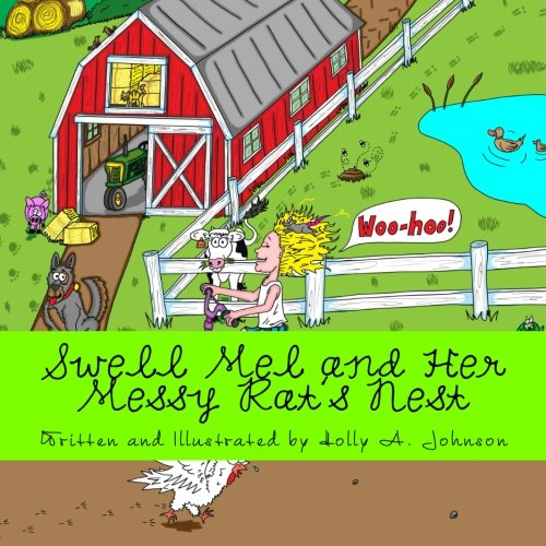 Swell Mel and Her Messy Rat's Nest: Messy, Messy Hair (Swell Mel Books) (Volume 1)