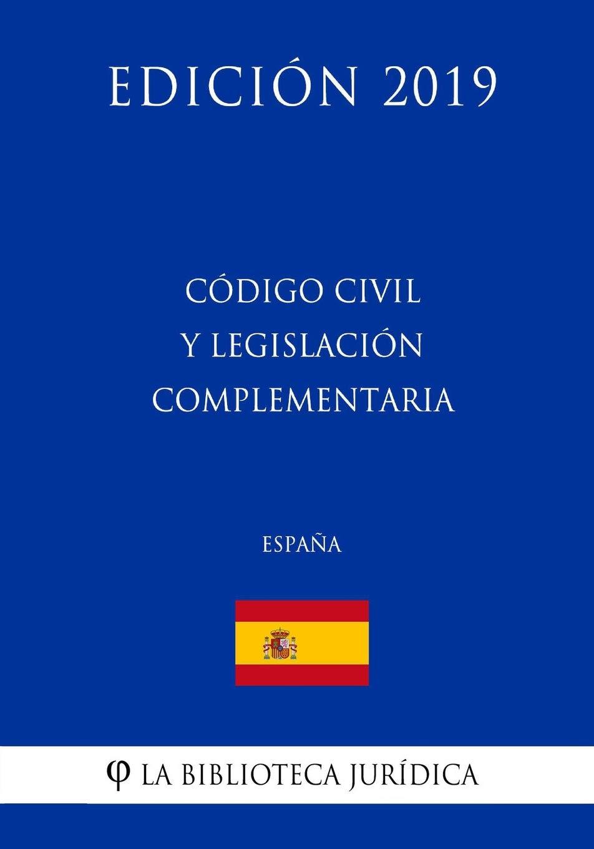 Código Civil y legislación complementaria España Edición 2019: Amazon.es: La Biblioteca Jurídica: Libros