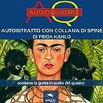 Autoritratto con collana di spine di Frida Kahlo | Cristian Camanzi