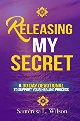 Releasing My Secret: A 30 Day Devotional to Support Your Healing Process Paperback