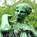 Artemis: The Origins and History of the Greek Goddess of the Moon and the Hunt Audiobook by Charles River Editors, Andrew Scott Narrated by Scott Clem