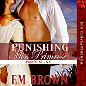 Punishing Miss Primrose: Parts XI - XV: Red Chrysanthemum Boxset, Book 3 | Em Brown