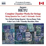 Jacques Hétu: Complete Chamber Works for Strings
