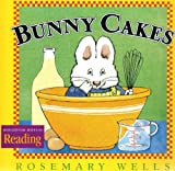 Bunny Cakes (Houghton Mifflin Reading: The Nation's Choice)