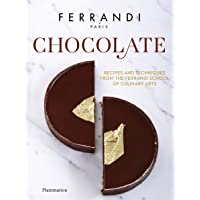 Chocolate: Recipes and Techniques from the Ferrandi School of Culinary Arts (Ferrandi, Paris)