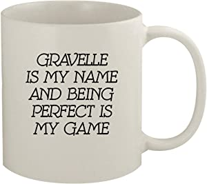 Gravelle Is My Name And Being Perfect Is My Game - 11oz Coffee Mug, White