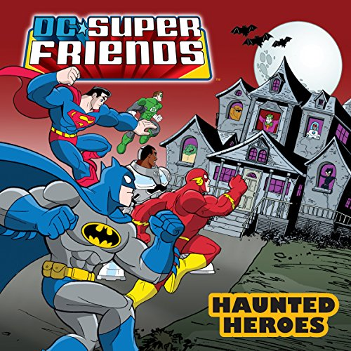 DC Super Friends: Haunted Heroes