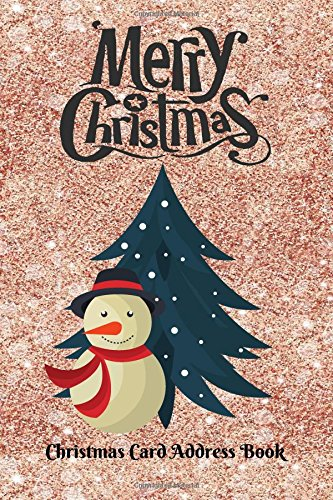 Download Christmas Card Address book: Keep Track of Seasonal Greeting Cards Sent And Received To And From Family And Friends With Our Handy Organizer Planner ... (Seasons Greetings Organizer) (Volume 7) PDF