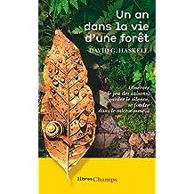 Un an dans la vie d'une forêt (Libres champs)