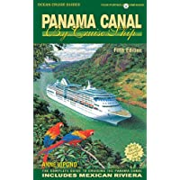 Panama Canal by Cruise Ship, 5th Edition: The Complete Guide to Cruising the Panama Canal