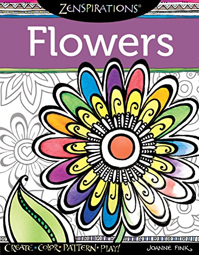 Zenspirations Coloring Book Flowers: Create, Color, Pattern, Play! (Flower Series Kaleidoscope)