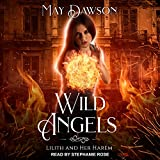 Wild Angels: A Reverse Harem Paranormal Romance: Lilith and Her Harem Series, Book 1