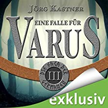 Eine Falle für Varus (Die Saga der Germanen 3) Hörbuch von Jörg Kastner Gesprochen von: Josef Vossenkuhl