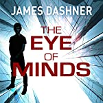 The Eye of Minds: Mortality Doctrine, Book 1 | James Dashner