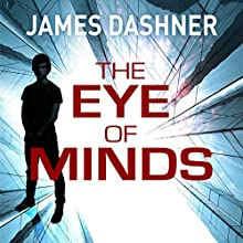 The Eye of Minds: Mortality Doctrine, Book 1 Audiobook by James Dashner Narrated by Erik Davies