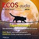 ECOS audio - Supersticiones. 6/2015: Spanisch lernen Audio - Glück und Aberglaube Hörbuch von  div. Gesprochen von:  div.