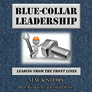 Blue-Collar Leadership Audiobook