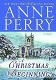 A Christmas Beginning: A Novel (The Christmas Stories)