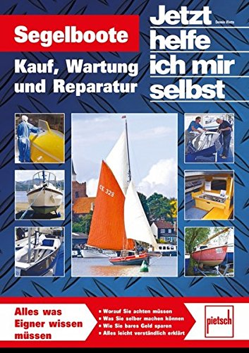 Segelboote: Kauf, Wartung und Reparatur