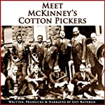 Meet McKinney's Cotton Pickers: Part One, Two, and Three (Dramatized) | Guy Rathbun