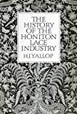 """The History of the Honiton Lace Industry (South-West Studies)"" av H.J. Yallop"