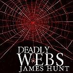 The Beginning: Deadly Webs, Book 0 | James Hunt