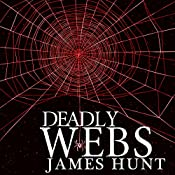 The Beginning: Deadly Webs, Book 0 | James Hunt
