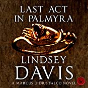 Last Act in Palmyra: Falco, Book 6 | Lindsey Davis